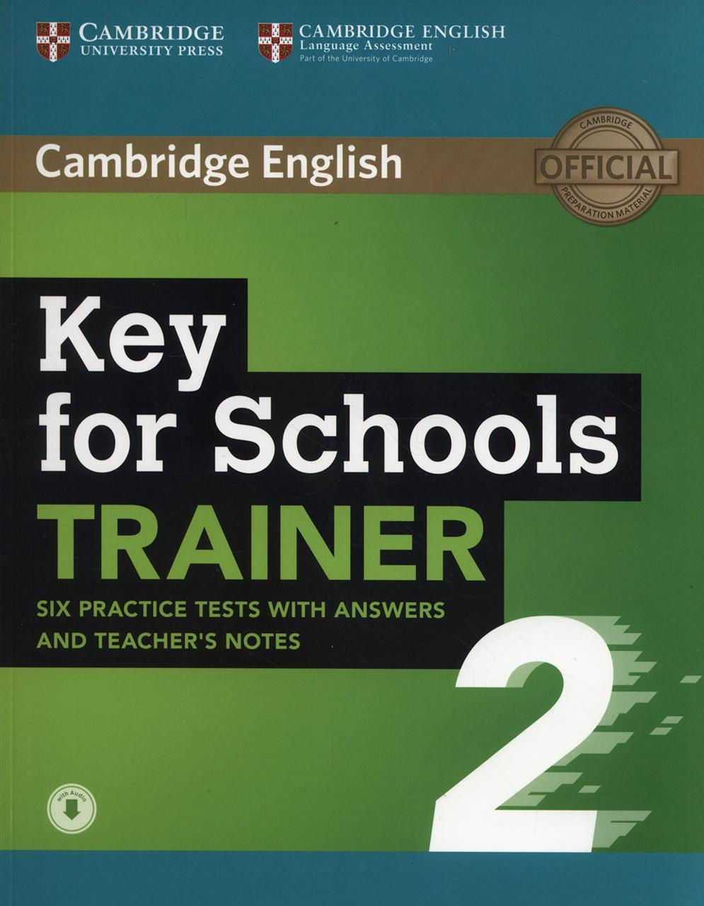 Key for Schools Trainer 2: Six Practice Tests with Answers and Teacher's Notes with Audio