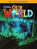 Книга Our World 5 Grammar Workbook