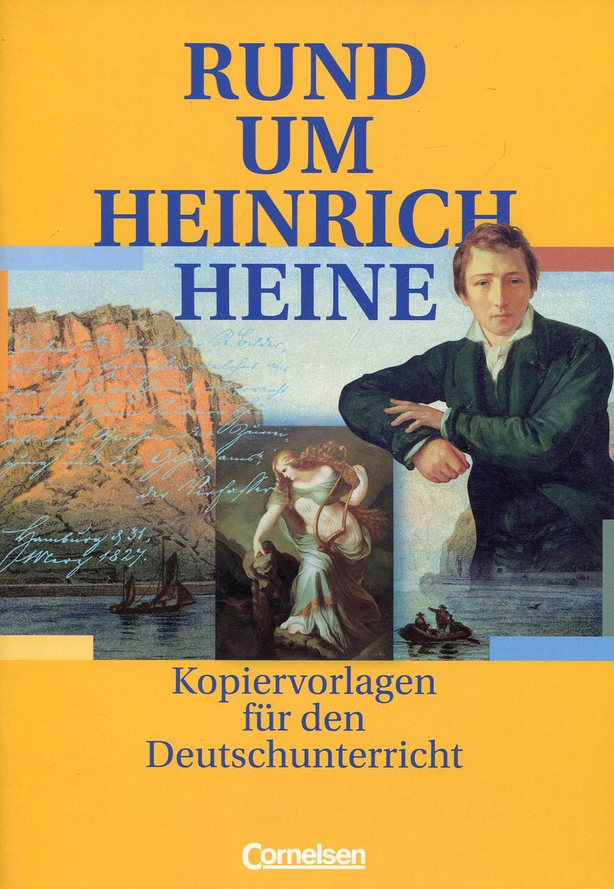 Rund um Heinrich Heine: Kopiervorlagen für den Deutschunterricht