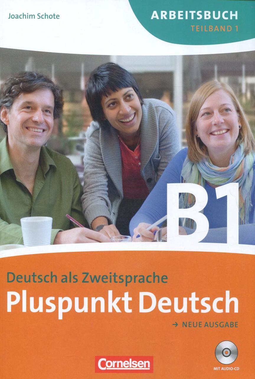 Pluspunkt Deutsch. Neue Ausgabe B1 Teilband 1. Arbeitsbuch (+ Lösungen, CD)