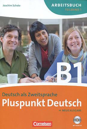 Pluspunkt Deutsch. Neue Ausgabe B1 Teilband 1. Arbeitsbuch (+ Lösungen, CD), фото 2