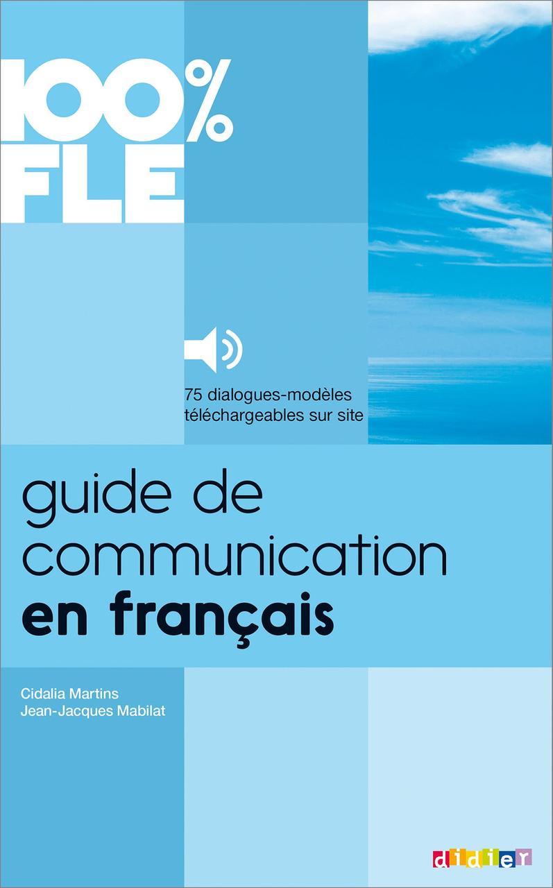 Guide de Communication En Francais - Livre + MP3 : Collection 100% Fle