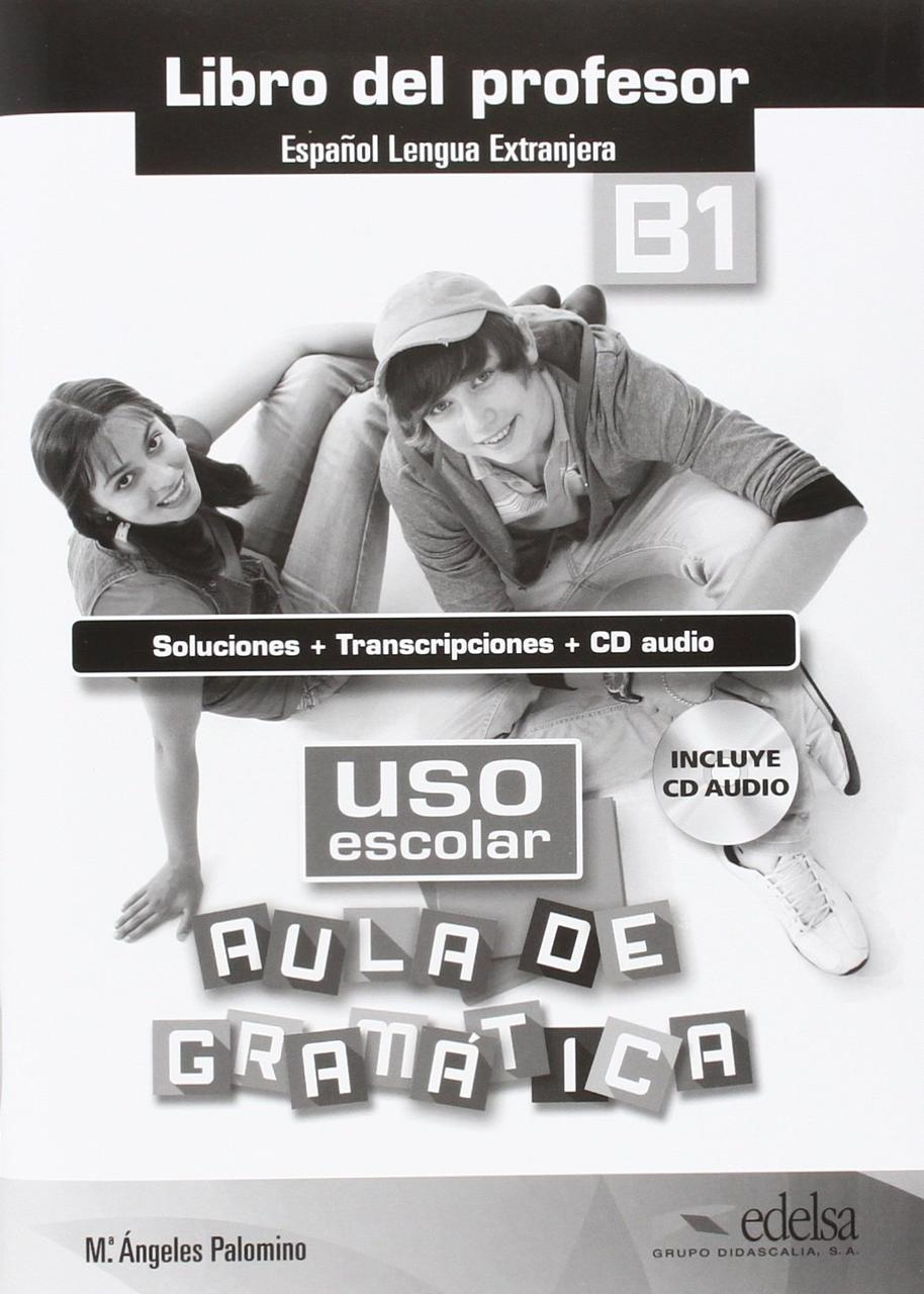 Uso escolar aula de gramatica. Libro del profesor B1