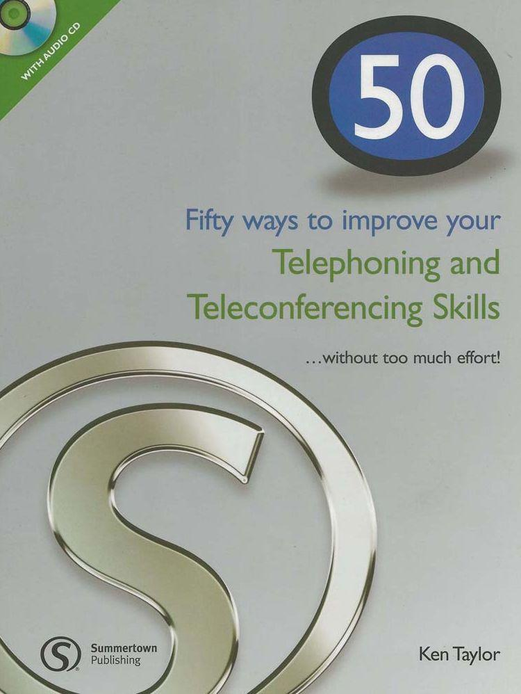 50 Ways to Improving Your Telephoning and Teleconferencing Skills