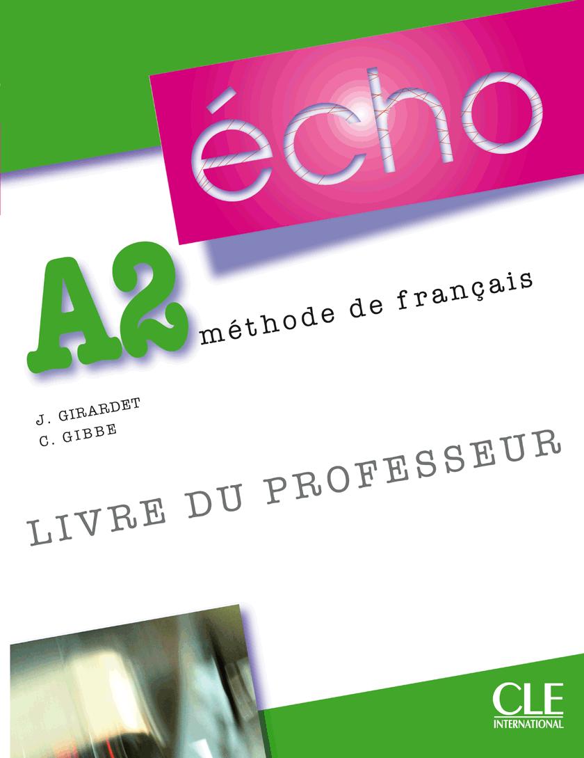 Écho A2. Livre du professeur: Méthode de français