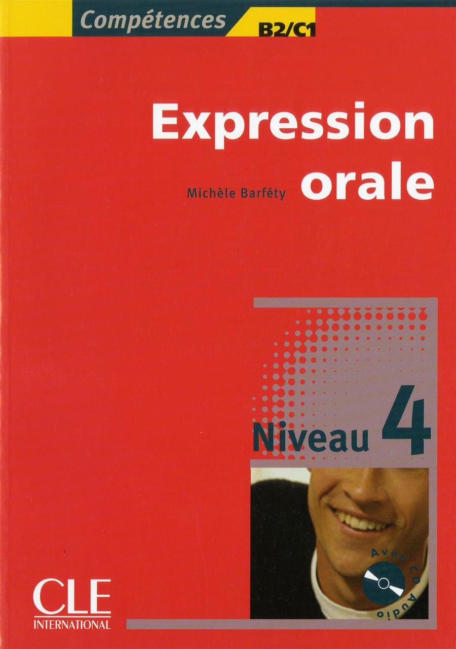 Competences: Niveau 4: Expression Orale 4 (+CD)