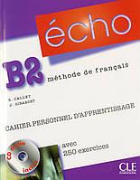Écho B2. Cahier personnel d'apprentissage