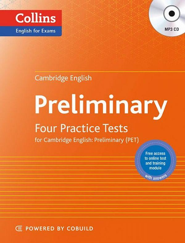 Four Practice Tests for Cambridge English. Preliminary