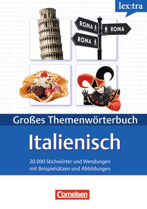 Lextra - Italienisch - Themenworterbuch - Illustrierter Alltagswortschatz: A1-B2 - Italienisch-Deutsch