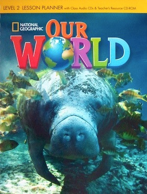 Our World 2. Lesson Planner (+ Audio CD, Teachers Resource CD-ROM)