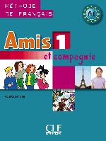 Книга Amis Et Compagnie: Livre de l'eleve 1. Methode de Francais A1