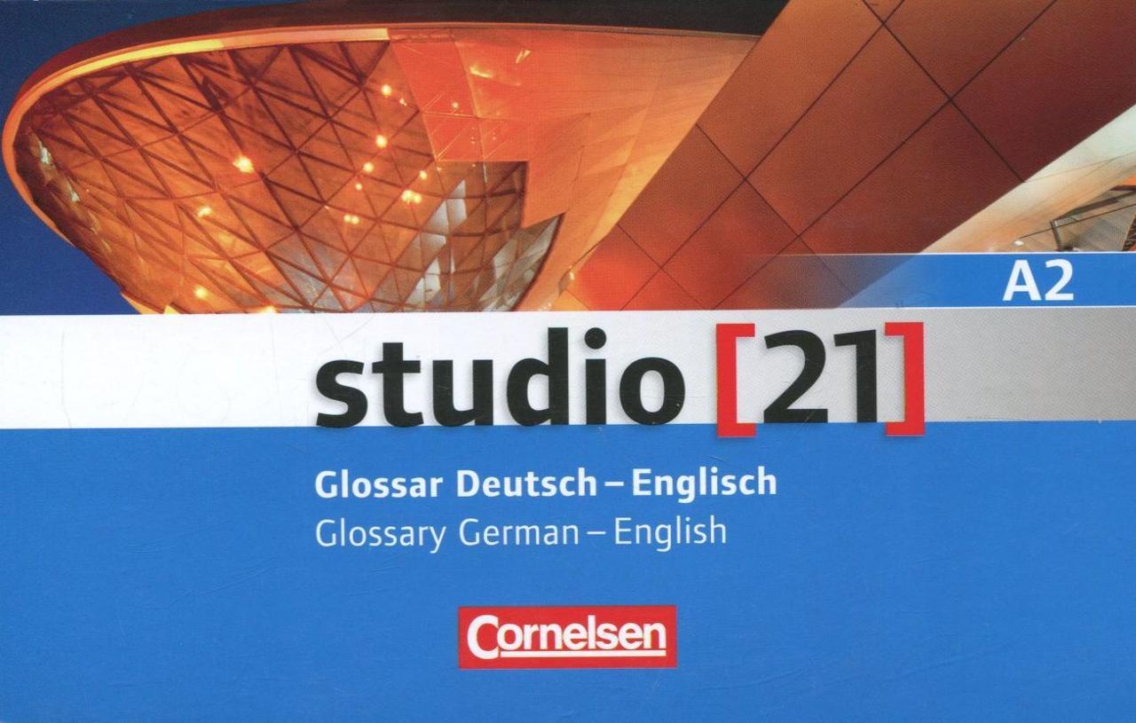 Studio 21 A2. Glossar Deutsch-Englisch / Glossary German-English