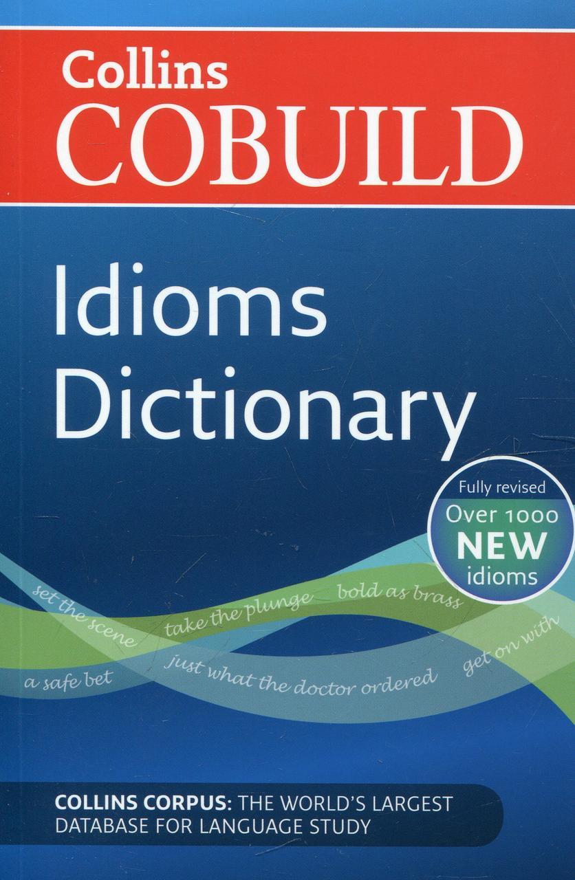 Collins Cobuild Idioms Dictionary