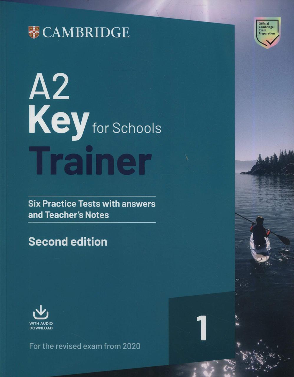 A2 Key for Schools Trainer 1 for the Revised Exam from 2020 Six Practice Tests with Answers and Teacher's Notes with Downloadable Audio