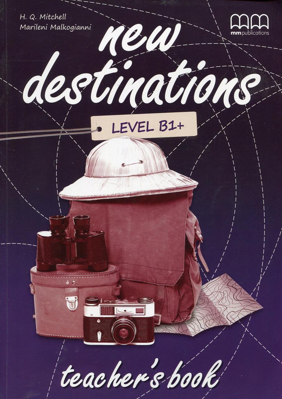 New Destinations. Level B1+. Teacher's Book