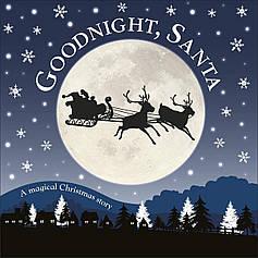 Goodnight, Santa. A Magical Christmas Story