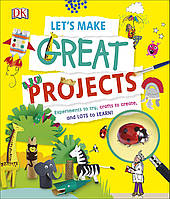 Книга Let's Make Great Projects