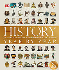 History Year by Year. The ultimate visual guide to the events that shaped the world