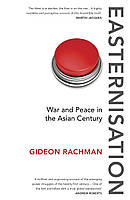 Книга Easternisation: War and Peace in the Asian Century