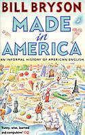 Книга Made in America: An Informal History of American English
