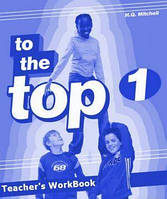 To the Top 1. WorkBook Teacher's