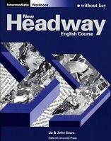 New Headway. Intermediate. Workbook (without Key)