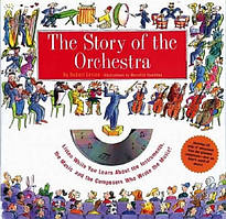 Книга The Story Of The Orchestra. Listen While You Learn About the Instruments, the Music and the Composers Who Wrote the Music! + CD