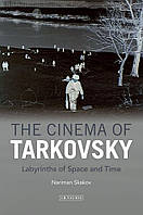 Книга The Cinema of Tarkovsky: Labyrinths of Space and Time