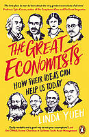Книга The Great Economists. How Their Ideas Can Help Us Today