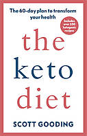 Книга The Keto Diet: A 60-day protocol to boost your health