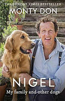 Книга Nigel: my family and other dogs
