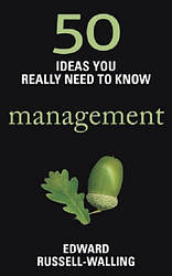 50 Ideas You Really Need to Know: Management
