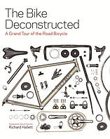 Книга The Bike Deconstructed : A Grand Tour of the Road Bicycle