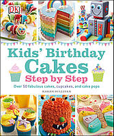 Книга Kids' Birthday Cakes: Step by Step