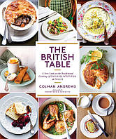 Книга The British Table: A New Look at the Traditional Cooking of England, Scotland, and Wales