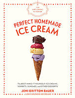 Книга The Artisanal Kitchen: Perfect Homemade Ice Cream