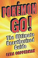 Книга Pokemon Go! The Ultimate Unauthorized Guide