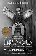 Книга Library Of Souls. The Third Novel of Miss Peregrine's Peculiar Children