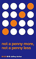 Not a Penny More, Not a Penny Less