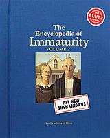 Книга The Encyclopedia of Immaturity