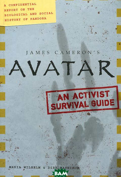 Wilhelm Maria, Mathison Dirk Avatar. An Activist Survival Guide