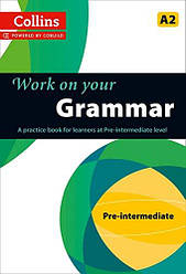 Collins Work on Your Grammar A2 Pre-Intermediate
