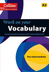 Collins Work on Your Vocabulary A2 Pre-Intermediate