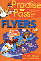 Practise and Pass Flyer. Pupil's Book