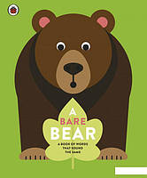A Bare Bear. A book of words that sound the same  (962840)