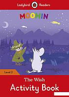 Moomin. The Wish Activity Book. Ladybird Readers Level 2 (963416)