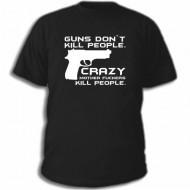 Майка с рисунком: «Guns dont kill people. Crazy mother fuckers kill people»