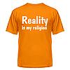 Футболка Реальність-моя релігія