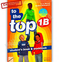 Підручник Англійська мова 6 клас To the Top 1B Mitchell H.Q. MM Publications