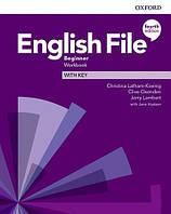 Рабочая тетрадь English File Fourth Edition Beginner Workbook with key